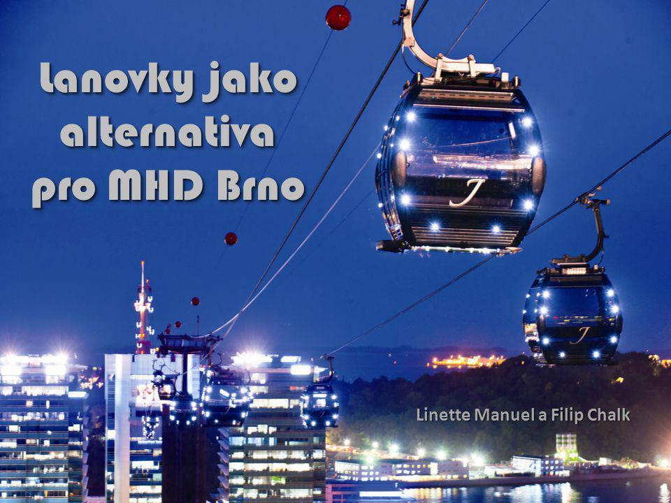 Lanovky jako alternativa pro MHD Brno Linette Manuel a Filip Chalk