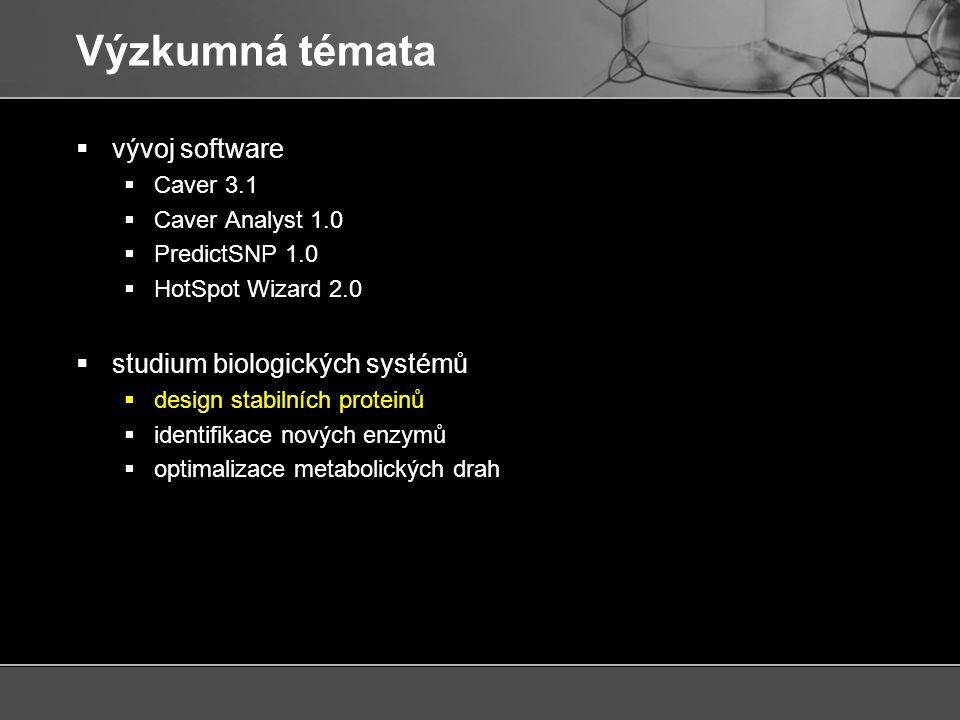 Design stabilních proteinů  požadavky  nadstandardní stabilizace  minimalizace experimentů