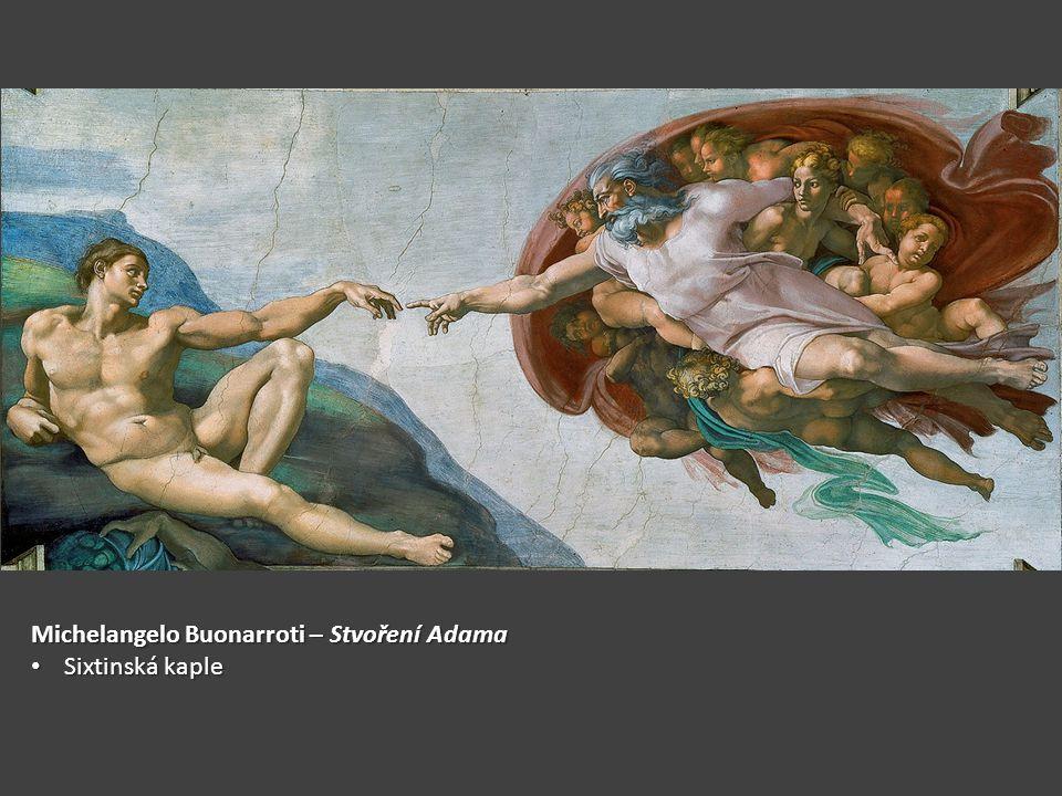 Michelangelo Buonarroti – Stvoření Adama Sixtinská kaple Sixtinská kaple