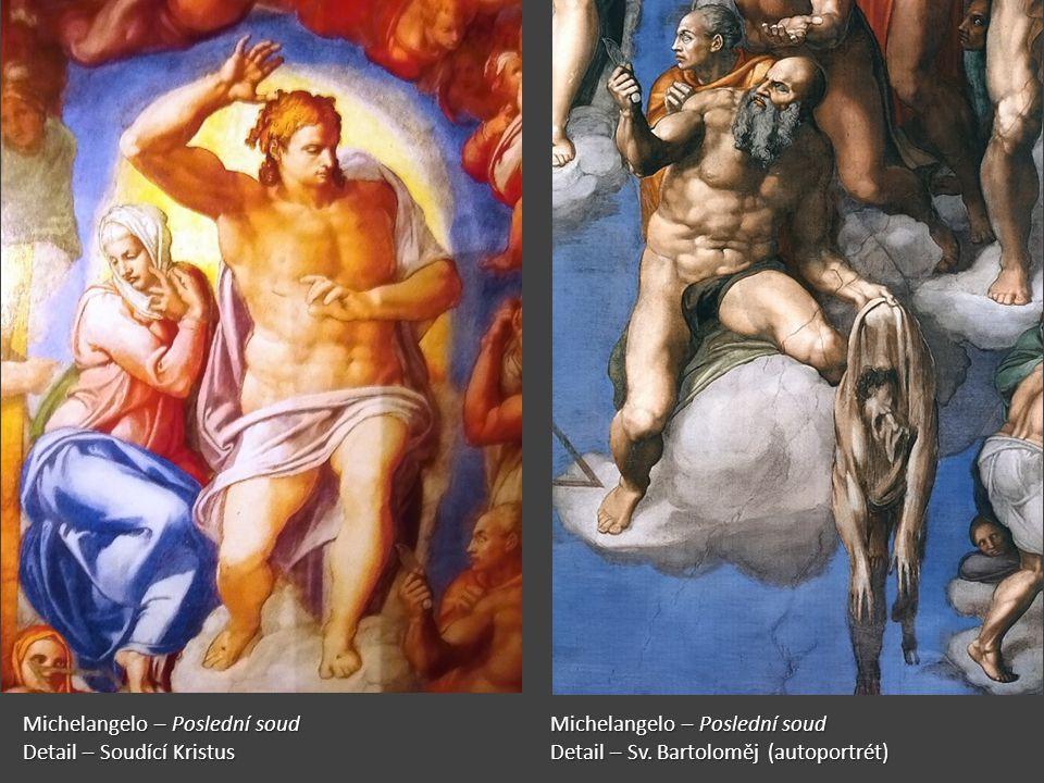 Michelangelo – Poslední soud Michelangelo – Poslední soud Detail – Soudící Kristus Detail – Sv.