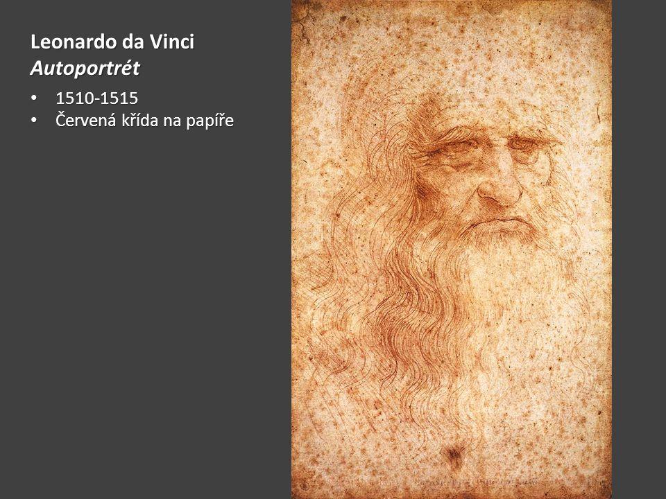 Leonardo da Vinci Autoportrét 1510-1515 1510-1515 Červená křída na papíře Červená křída na papíře
