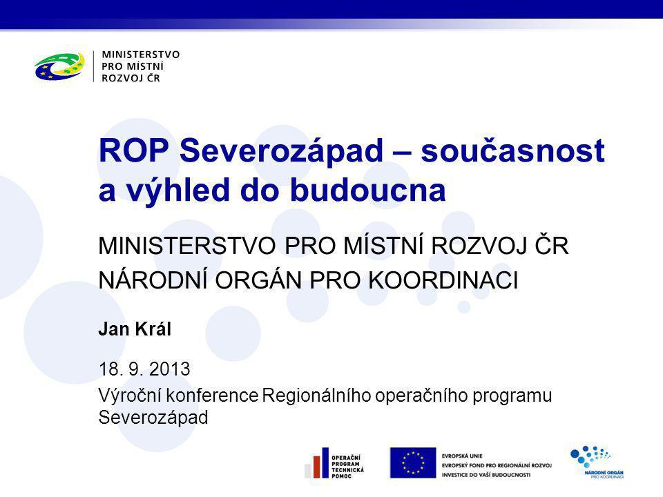 MINISTERSTVO PRO MÍSTNÍ ROZVOJ ČR NÁRODNÍ ORGÁN PRO KOORDINACI Jan Král 18.
