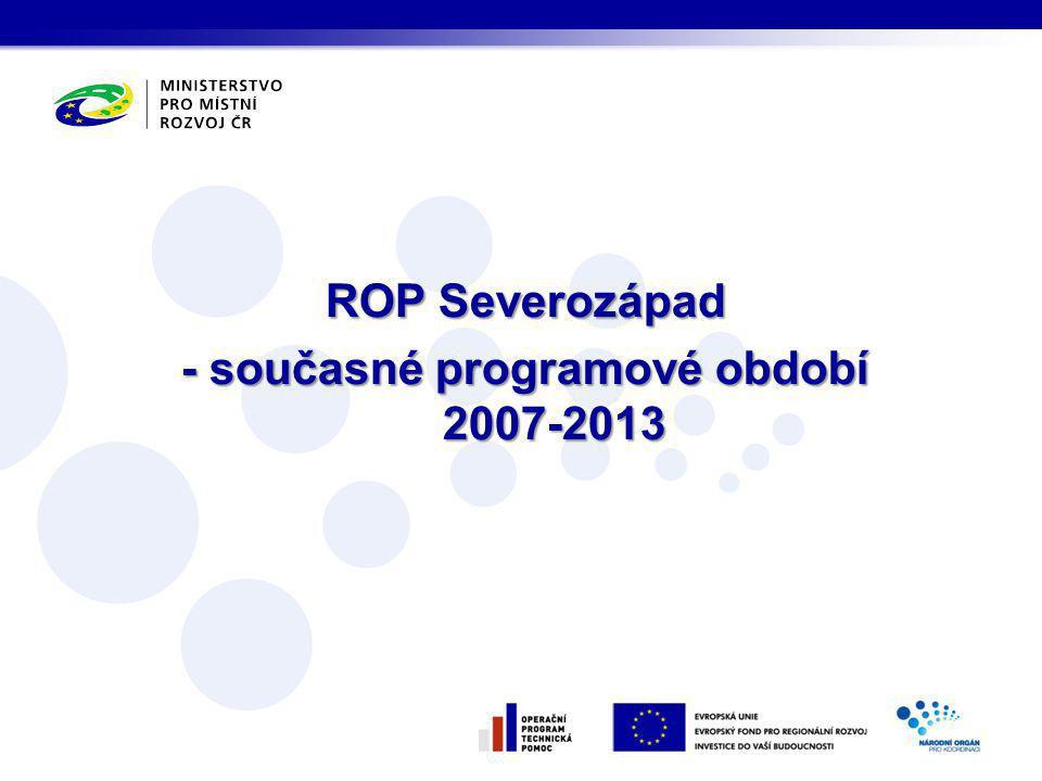 ROP Severozápad - současné programové období 2007-2013