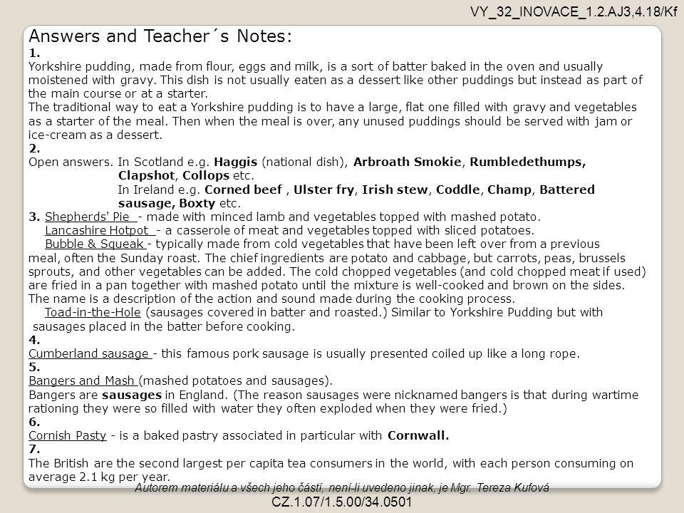 Autorem materiálu a všech jeho částí, není-li uvedeno jinak, je Mgr. Tereza Kufová CZ.1.07/1.5.00/34.0501 VY_32_INOVACE_1.2.AJ3,4.18/Kf Answers and Te
