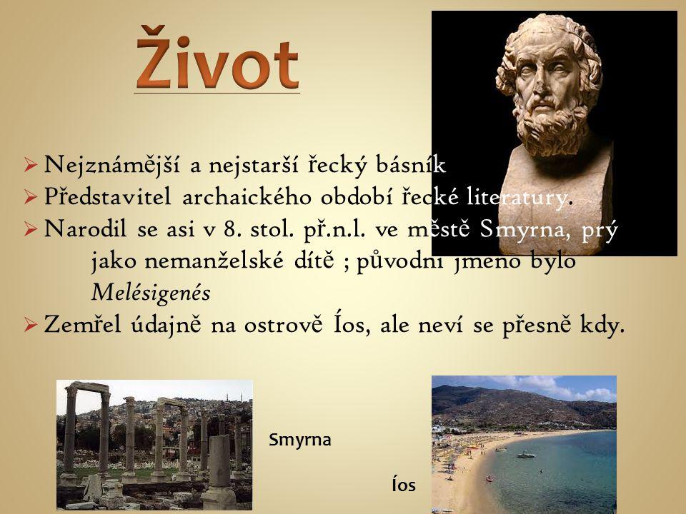  Nejznám ě jší a nejstarší ř ecký básník  P ř edstavitel archaického období ř ecké literatury.