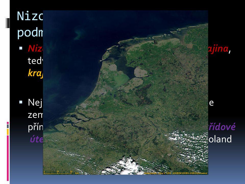 Nizozemsko – přírodní podmínky  Nizozemská krajina je většinou kulturní krajina, tedy vzniklá zásahy člověka do různých krajinných typů  Nejznámější nizozemské krajinné typy podle zeminy jsou: písečné duny, říční a přímořské jílové naplaveniny, rašeliniště, křídové útesy v Limburgu a poldery v provincii Flevoland