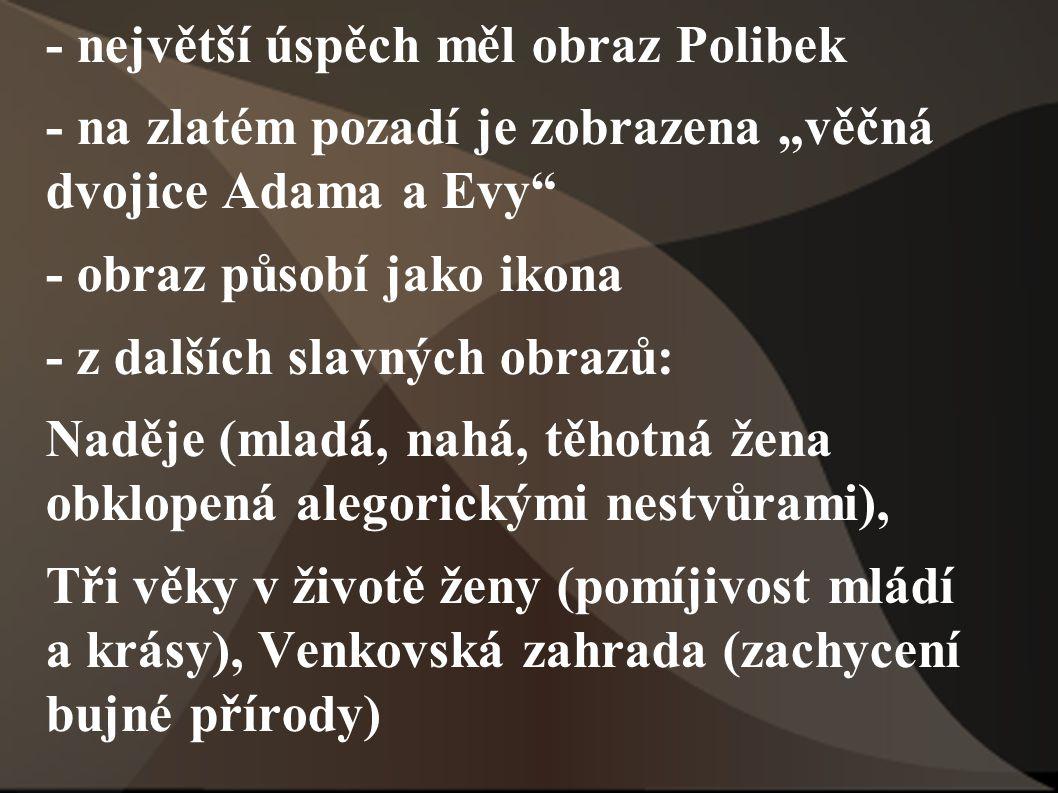 - v Čechách je Klimt autorem dekorativních maleb v divadle v Karlových Varech