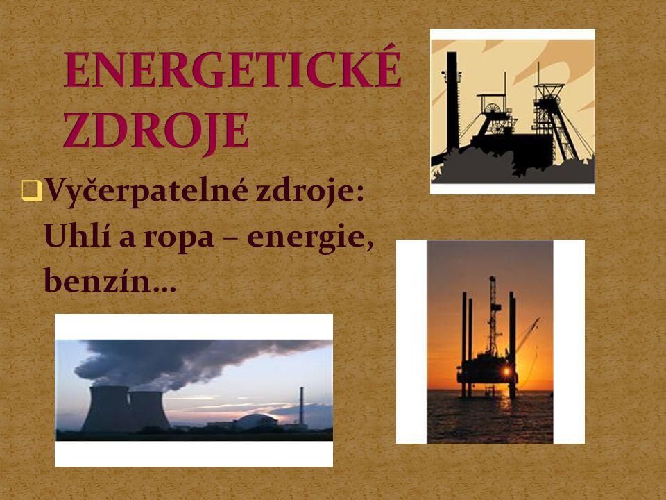  Vyčerpatelné zdroje: Uhlí a ropa – energie, benzín…