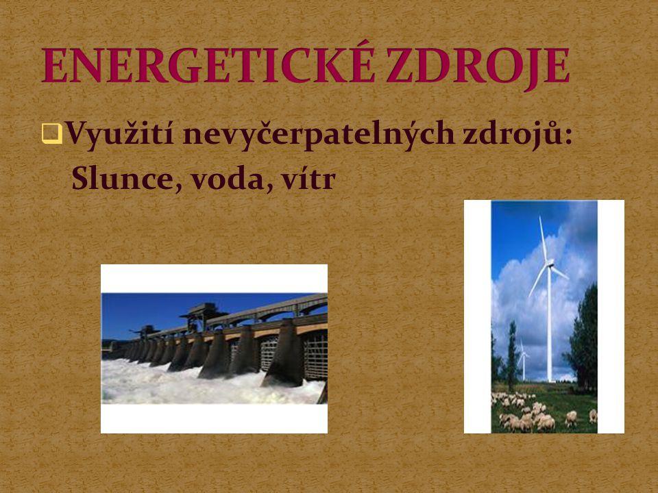  Využití nevyčerpatelných zdrojů: Slunce, voda, vítr