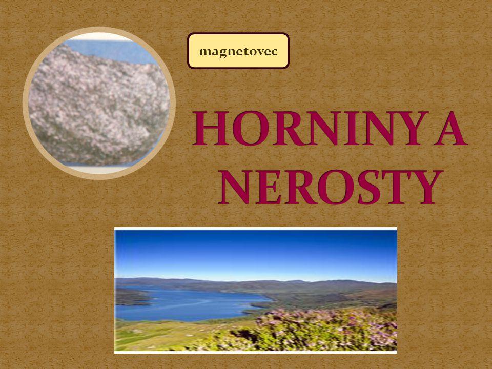  Horniny  Magmatické  Žula  Usazené  Pískovec  Vápenec  Přeměněné  Nerosty  Sůl kamenná  Energetické zdroje