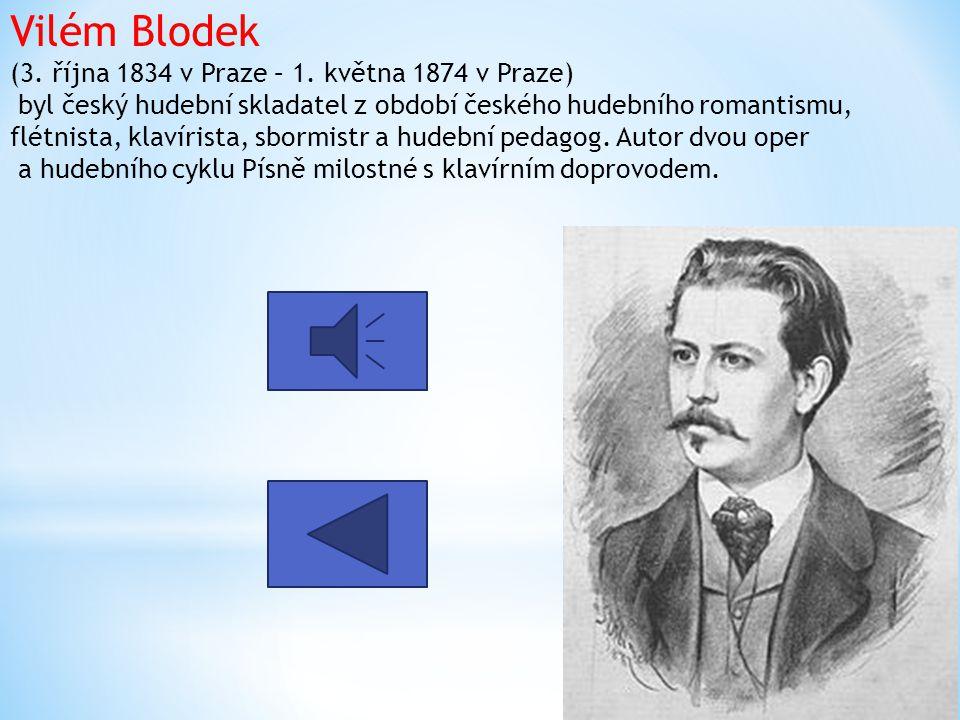 Vilém Blodek (3.října 1834 v Praze – 1.