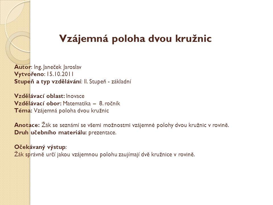 Autor: Ing.Janeček Jaroslav Vytvořeno: 15.10.2011 Stupeň a typ vzdělávání: II.