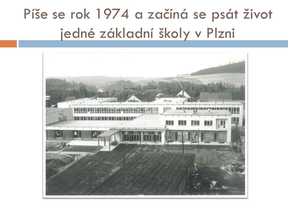 Píše se rok 1974 a začíná se psát život jedné základní školy v Plzni
