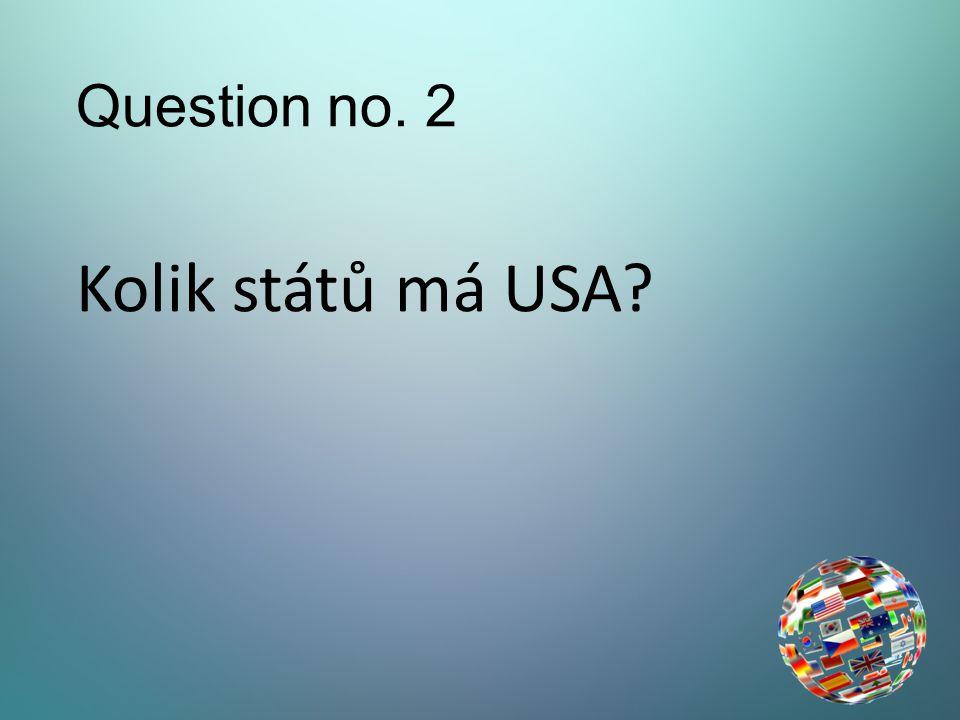 Question no. 2 Kolik států má USA