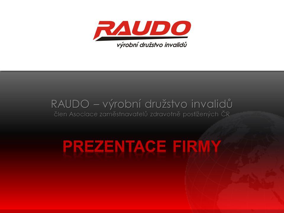 RAUDO – výrobní družstvo invalidů člen Asociace zaměstnavatelů zdravotně postižených ČR