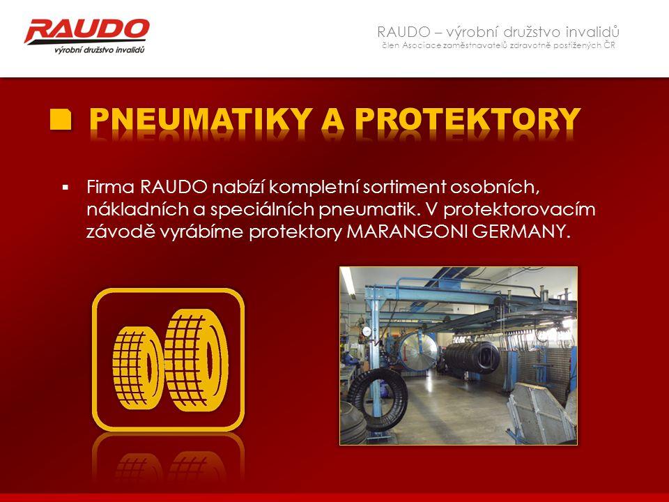 RAUDO – výrobní družstvo invalidů člen Asociace zaměstnavatelů zdravotně postižených ČR  Firma RAUDO nabízí kompletní sortiment osobních, nákladních
