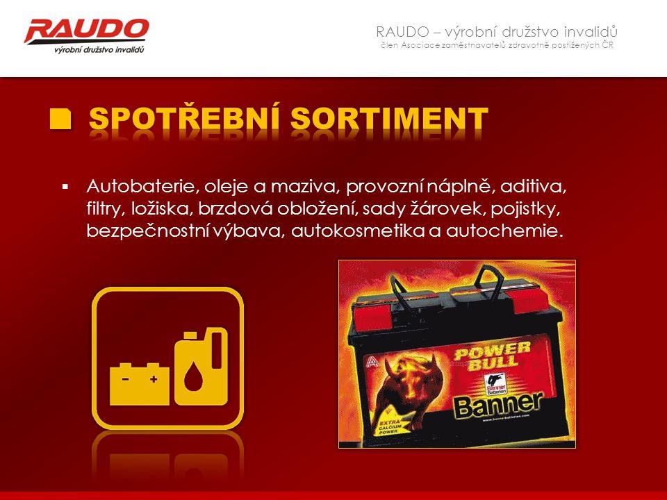 RAUDO – výrobní družstvo invalidů člen Asociace zaměstnavatelů zdravotně postižených ČR  Autobaterie, oleje a maziva, provozní náplně, aditiva, filtr