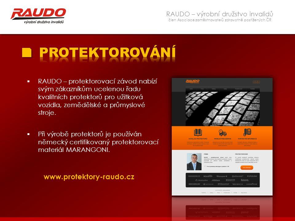 RAUDO – výrobní družstvo invalidů člen Asociace zaměstnavatelů zdravotně postižených ČR  RAUDO – protektorovací závod nabízí svým zákazníkům ucelenou