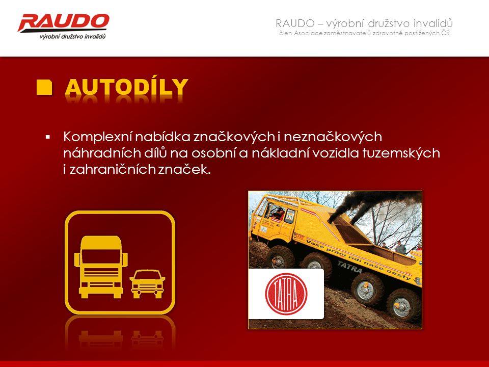 RAUDO – výrobní družstvo invalidů člen Asociace zaměstnavatelů zdravotně postižených ČR  Komplexní nabídka značkových i neznačkových náhradních dílů
