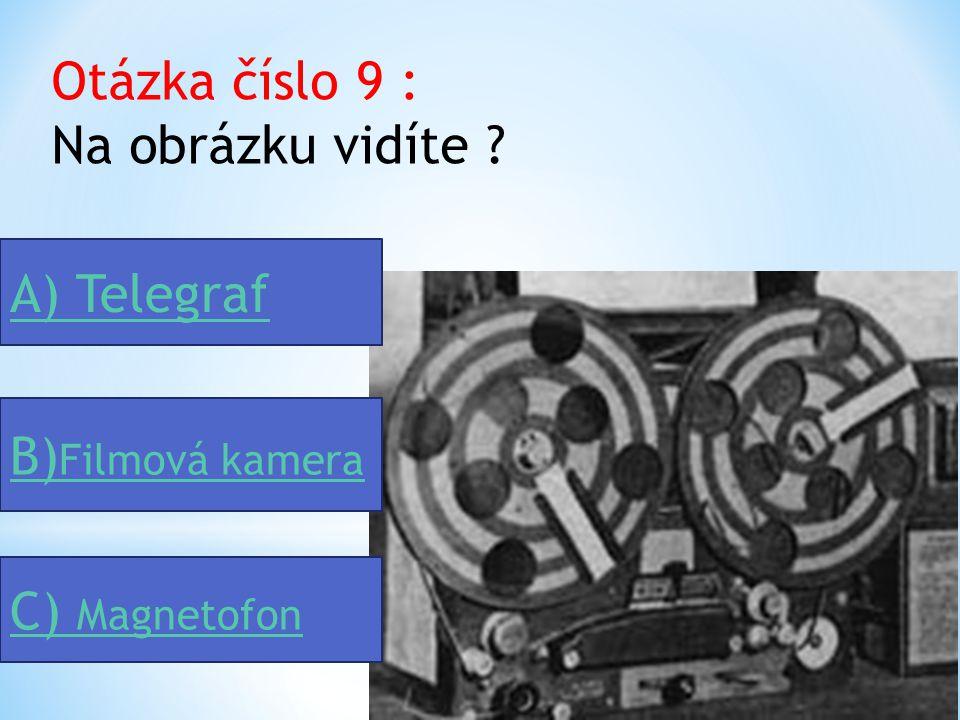Otázka číslo 8 : Který významný herec a zpěvák zpívá tuto píseň ?píseň A) R. A. Dvorský B) Oldřich Nový C) Jan Werich