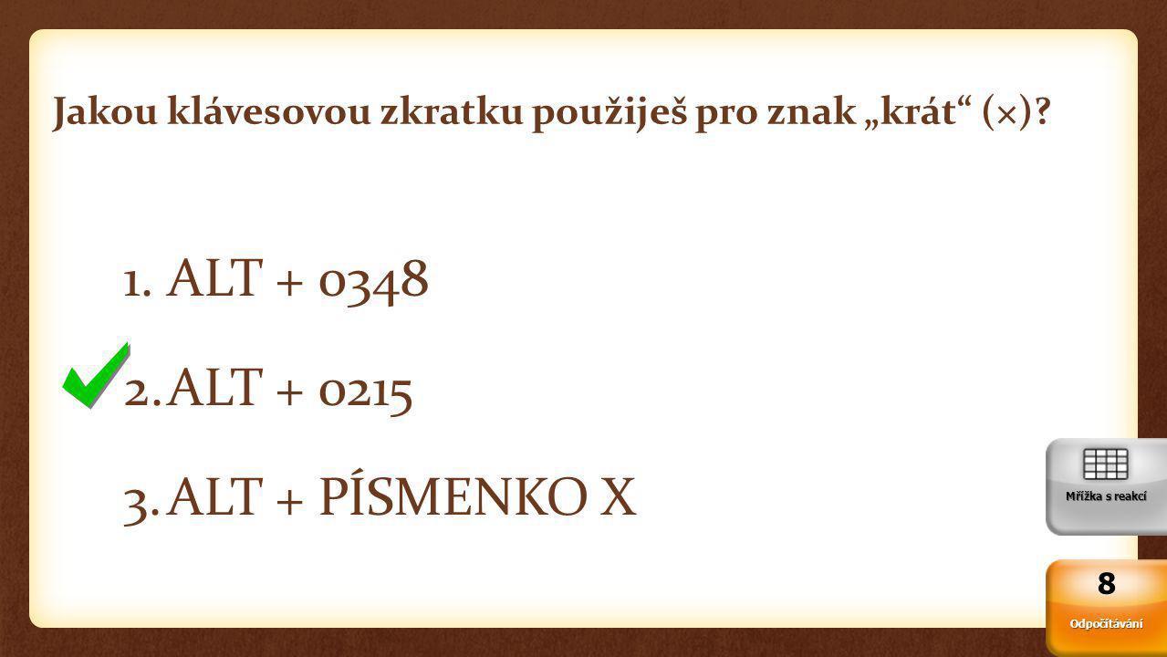 """Jakou klávesovou zkratku použiješ pro znak """"krát (×)."""