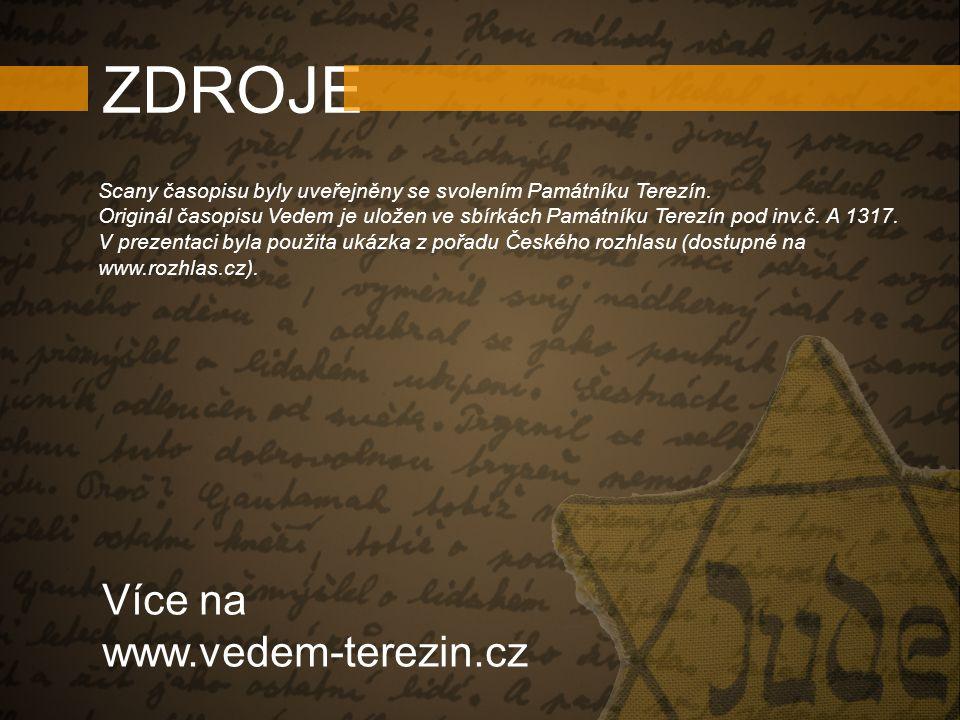 Scany časopisu byly uveřejněny se svolením Památníku Terezín. Originál časopisu Vedem je uložen ve sbírkách Památníku Terezín pod inv.č. A 1317. V pre