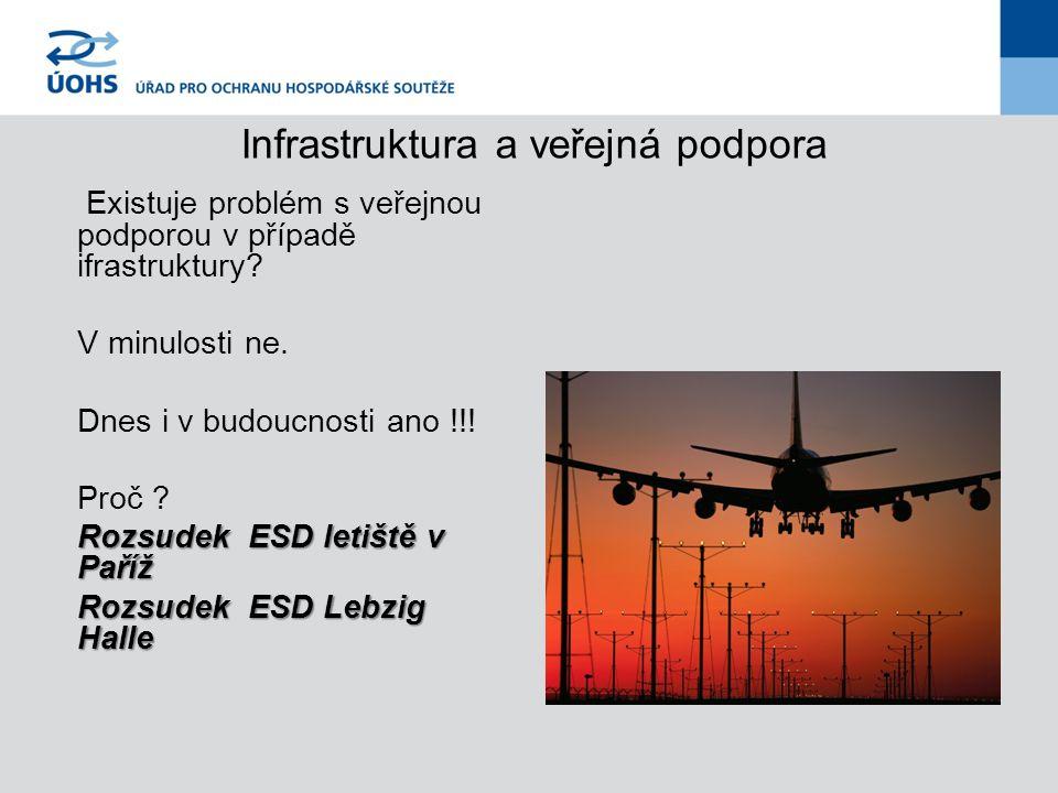 Infrastruktura a veřejná podpora Existuje problém s veřejnou podporou v případě ifrastruktury.