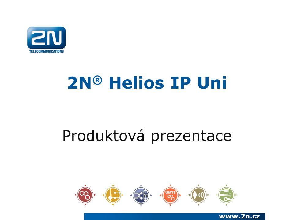 2N ® Helios IP Uni Produktová prezentace www.2n.cz