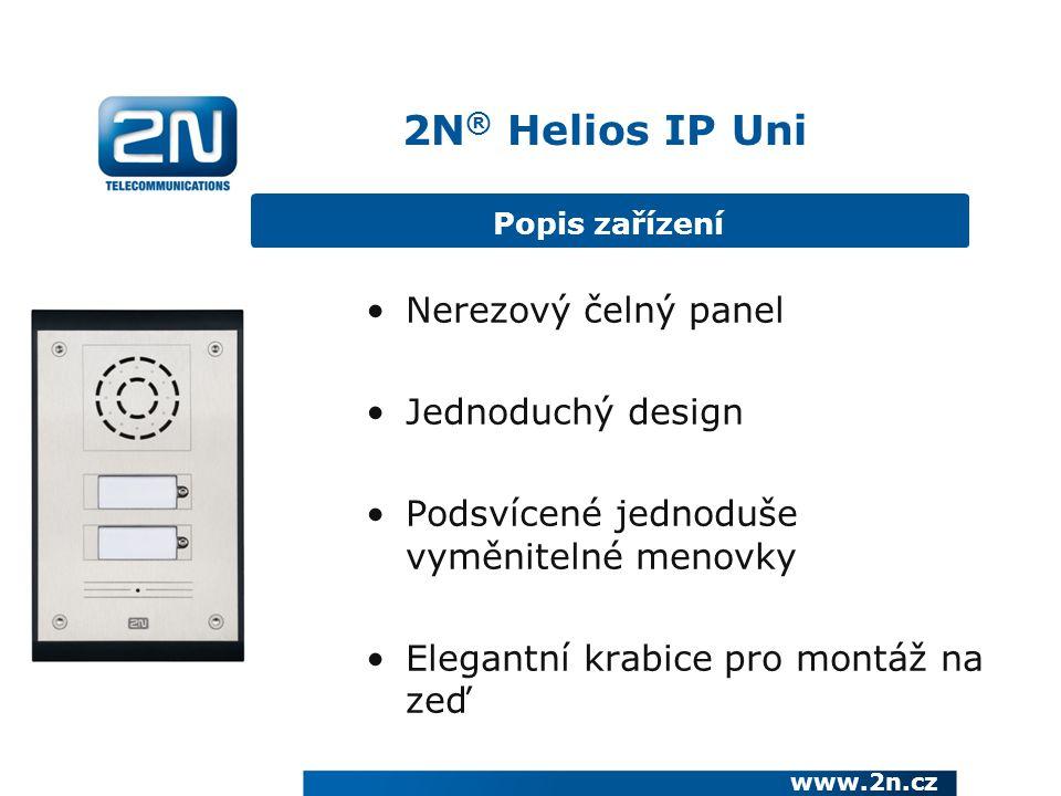 Nerezový čelný panel Jednoduchý design Podsvícené jednoduše vyměnitelné menovky Elegantní krabice pro montáž na zeď 2N ® Helios IP Uni Popis zařízení