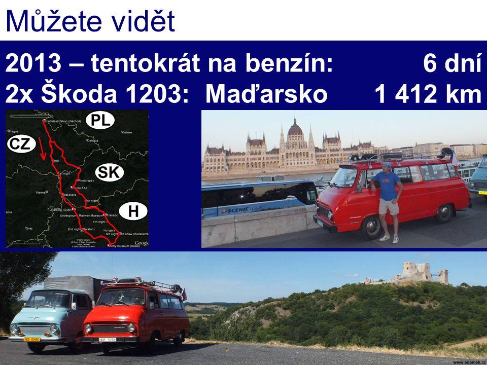 2013 – tentokrát na benzín: 2x Škoda 1203: Maďarsko Můžete vidět 6 dní 1 412 km