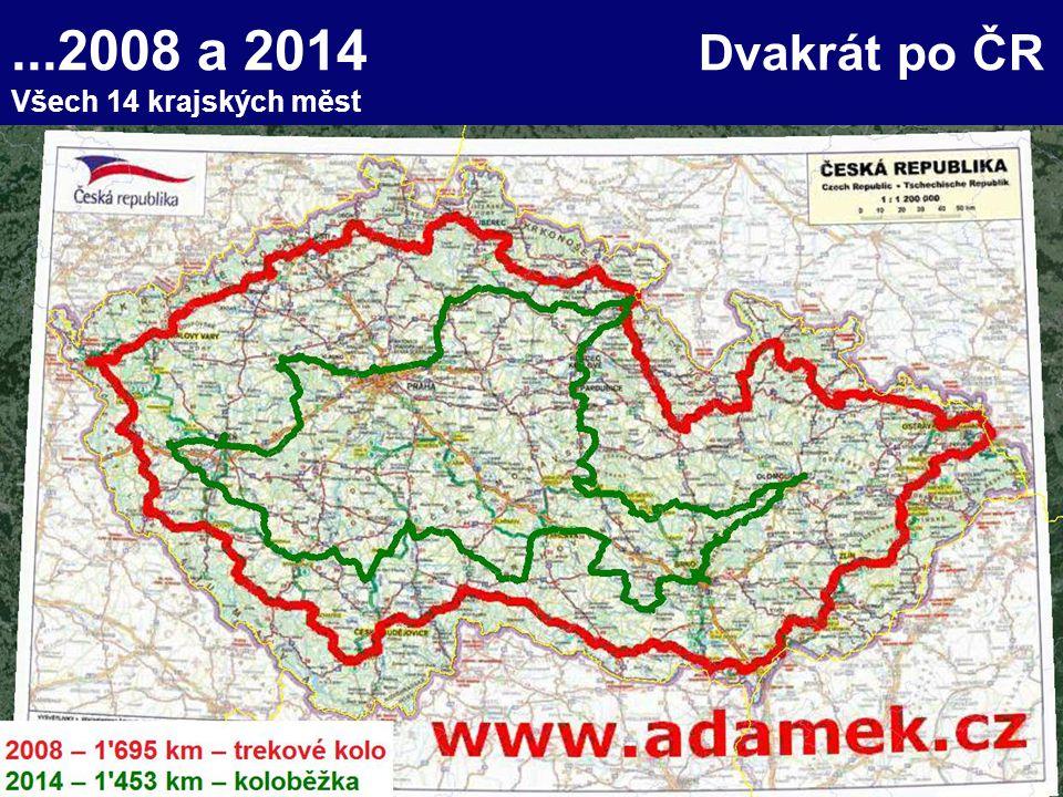 ...2008 a 2014 Dvakrát po ČR Všech 14 krajských měst