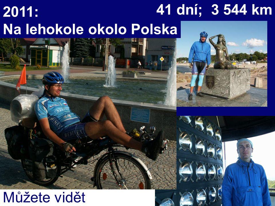 2011: Na lehokole okolo Polska Můžete vidět 41 dní; 3 544 km
