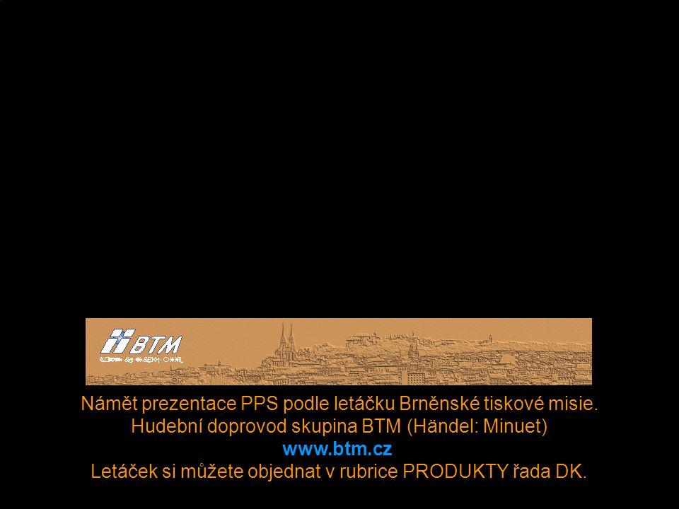 Námět prezentace PPS podle letáčku Brněnské tiskové misie.