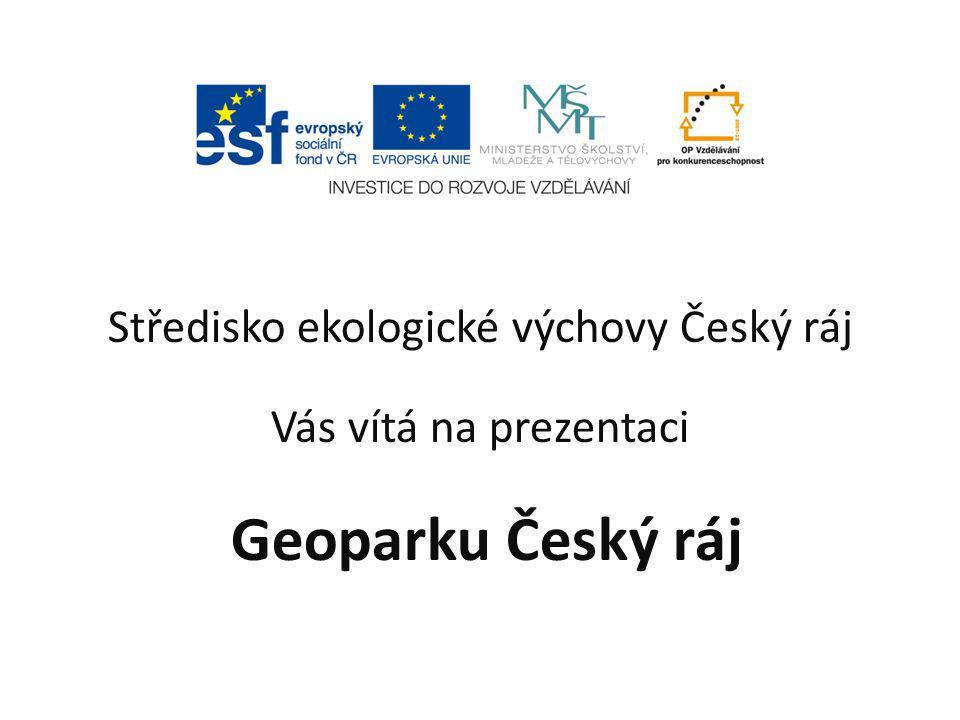 Středisko ekologické výchovy Český ráj Vás vítá na prezentaci Geoparku Český ráj