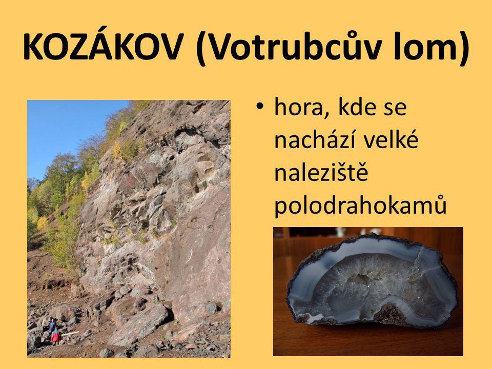 KOZÁKOV (Votrubcův lom) hora, kde se nachází velké naleziště polodrahokamů