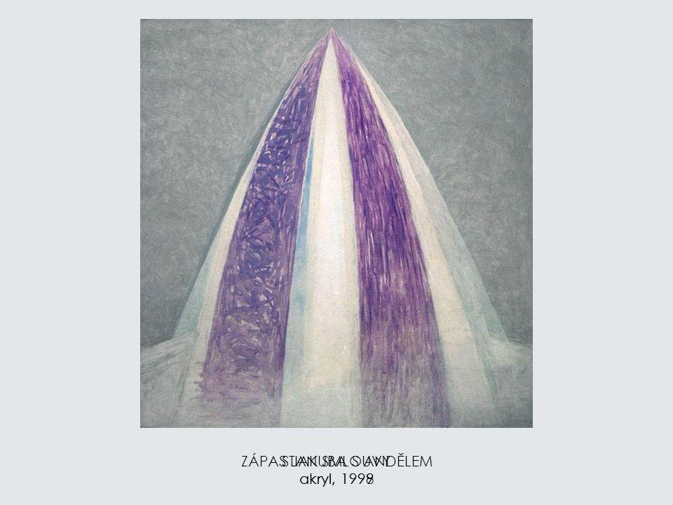 ZÁPAS JAKUBA S ANDĚLEM akryl, 1998 STAN SMLOUVY akryl, 1999