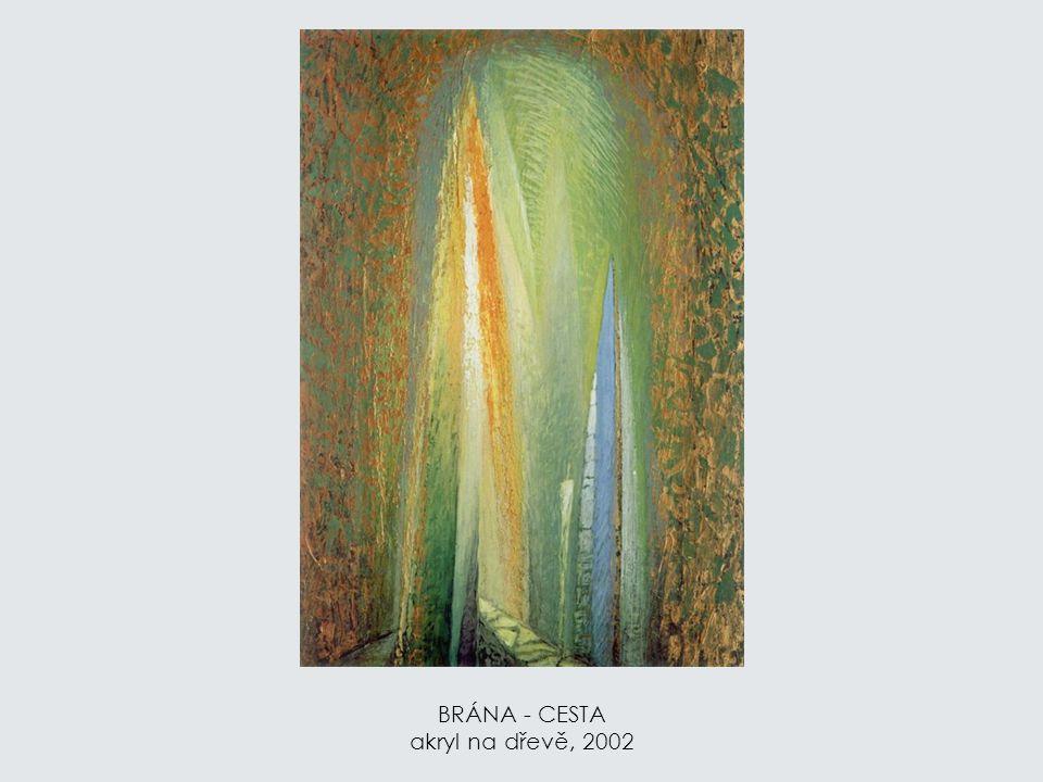 BRÁNA - CESTA akryl na dřevě, 2002