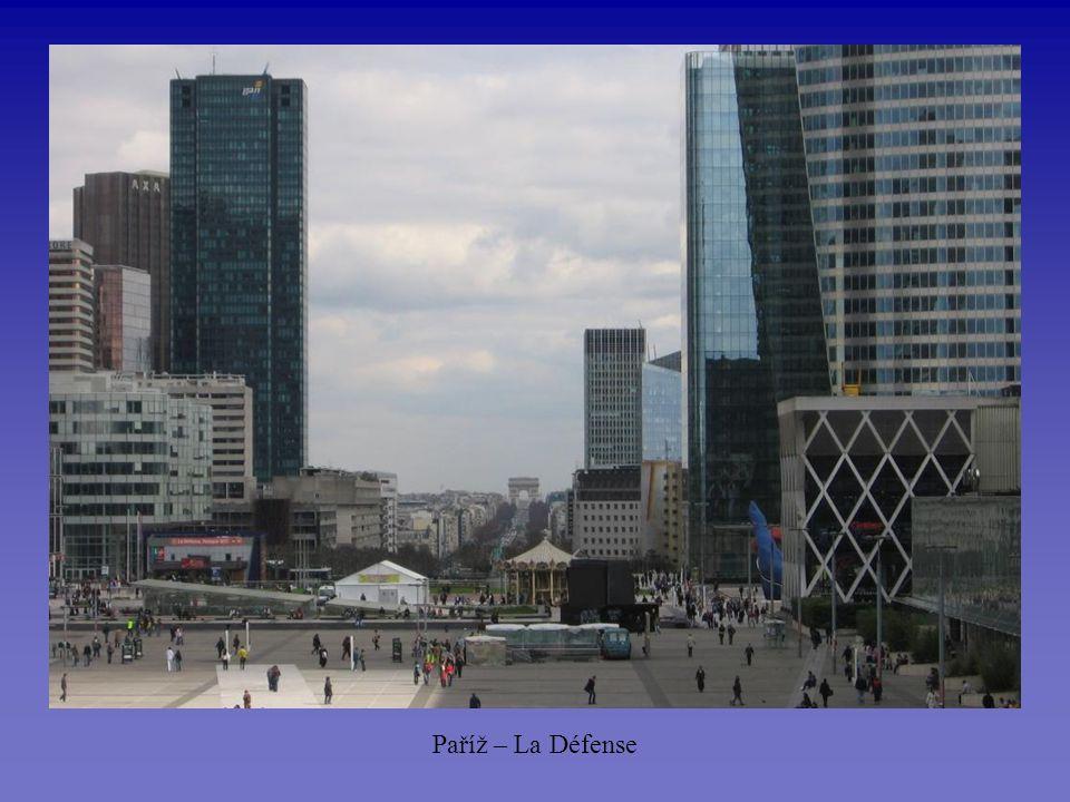 La Défense – moderní část Paříže (10 světových firem zde má své kanceláře)