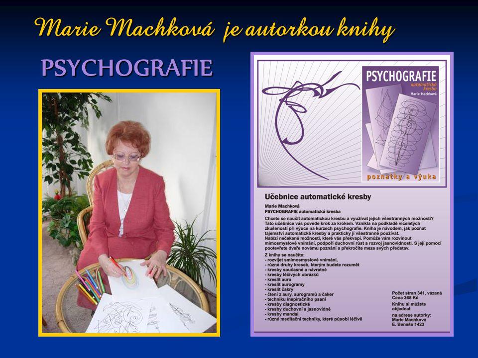 Marie Machková je autorkou knihy PSYCHOGRAFIE