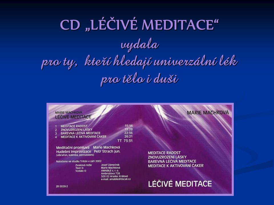 """CD """"LÉČIVÉ MEDITACE"""" vydala pro ty, kteří hledají univerzální lék pro tělo i duši"""