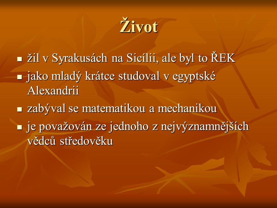 Život žil v Syrakusách na Sicílii, ale byl to ŘEK žil v Syrakusách na Sicílii, ale byl to ŘEK jako mladý krátce studoval v egyptské Alexandrii jako ml