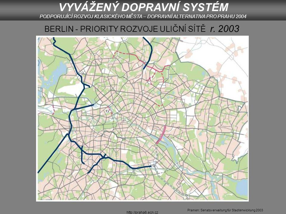 http://praha6.ecn.cz VYVÁŽENÝ DOPRAVNÍ SYSTÉM PODPORUJÍCÍ ROZVOJ KLASICKÉHO MĚSTA – DOPRAVNÍ ALTERNATIVA PRO PRAHU 2004 BERLIN - PRIORITY ROZVOJE ULIČNÍ SÍTĚ r.