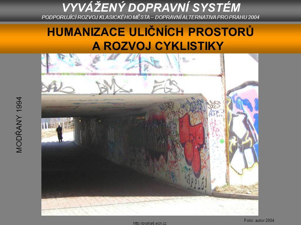 http://praha6.ecn.cz STRATEGIE HUMANIZACE ULIČNÍHO PROSTORU A ROZVOJE CYKLISTIKY 1.