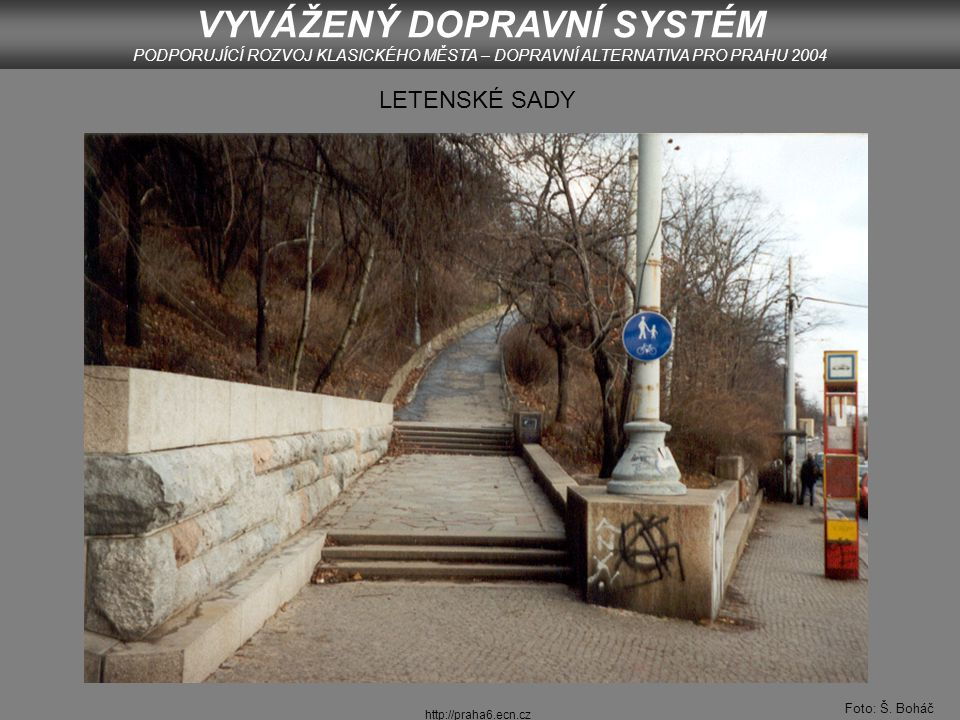 http://praha6.ecn.cz VÝTOŇ U NÁRODNÍHO DIVADLA Foto: autor VYVÁŽENÝ DOPRAVNÍ SYSTÉM PODPORUJÍCÍ ROZVOJ KLASICKÉHO MĚSTA – DOPRAVNÍ ALTERNATIVA PRO PRAHU 2004