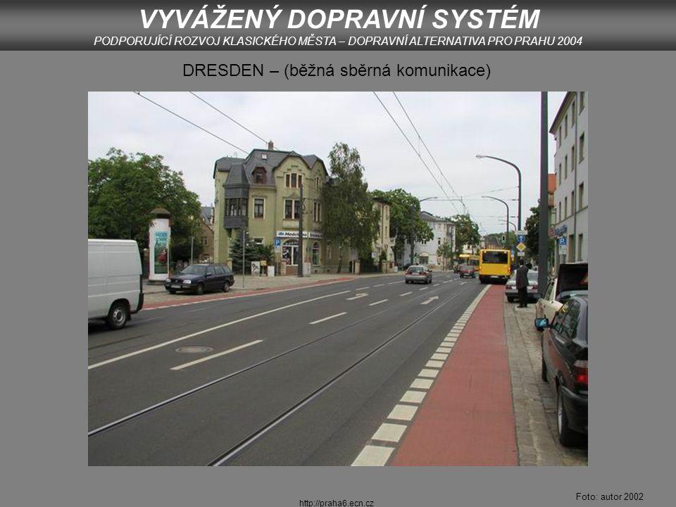 http://praha6.ecn.cz VYVÁŽENÝ DOPRAVNÍ SYSTÉM PODPORUJÍCÍ ROZVOJ KLASICKÉHO MĚSTA – DOPRAVNÍ ALTERNATIVA PRO PRAHU 2004 Foto: archiv CDV KDESI (VŠUDE) V HOLANDSKU