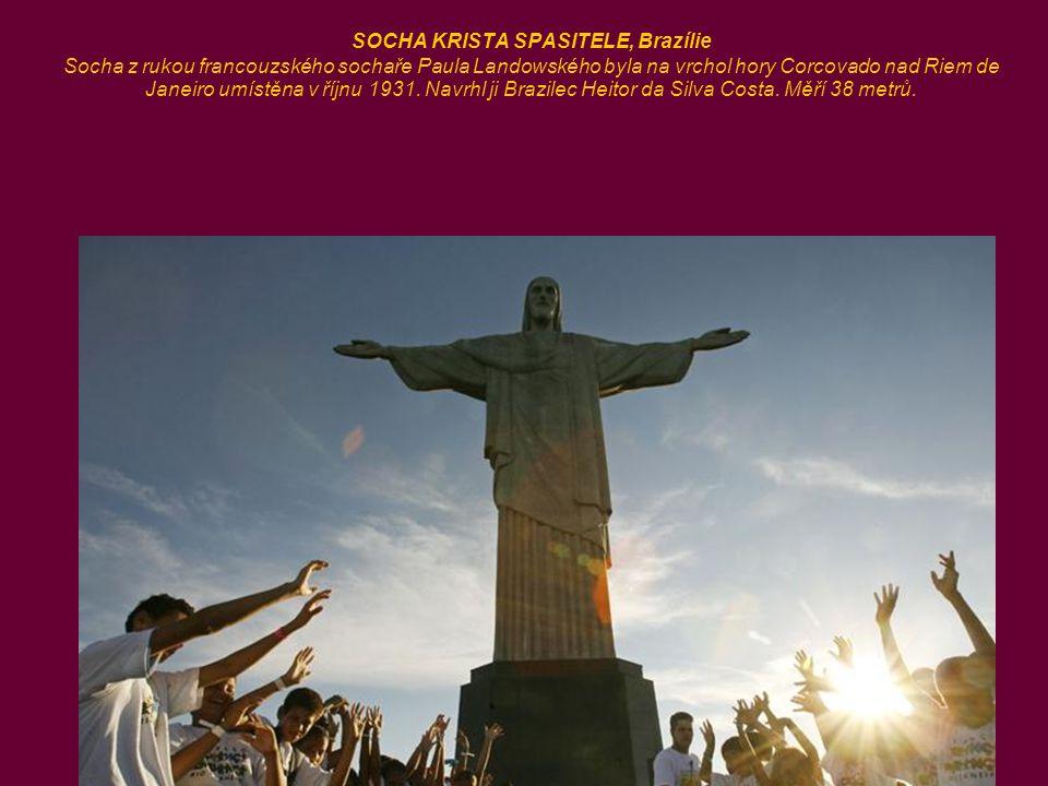 SOCHA KRISTA SPASITELE, Brazílie Socha z rukou francouzského sochaře Paula Landowského byla na vrchol hory Corcovado nad Riem de Janeiro umístěna v říjnu 1931.