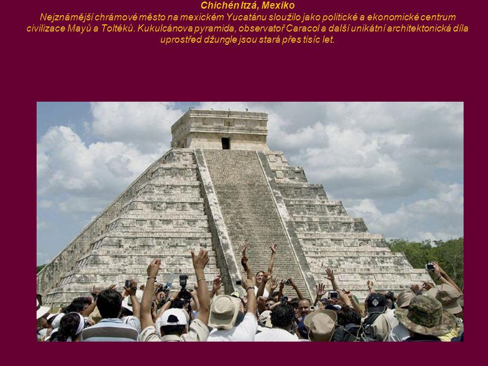 Chichén Itzá, Mexiko Nejznámější chrámové město na mexickém Yucatánu sloužilo jako politické a ekonomické centrum civilizace Mayů a Toltéků.