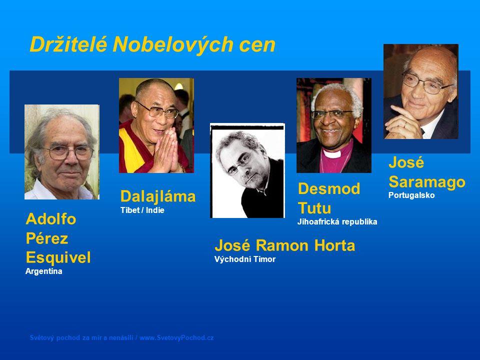 Světový pochod za mír a nenásilí / www.SvetovyPochod.cz Držitelé Nobelových cen Desmod Tutu Jihoafrická republika José Saramago Portugalsko Dalajláma