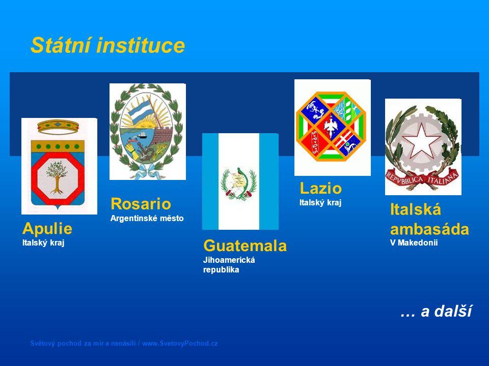 Světový pochod za mír a nenásilí / www.SvetovyPochod.cz Státní instituce Guatemala Jihoamerická republika Rosario Argentinské město Apulie Italský kra