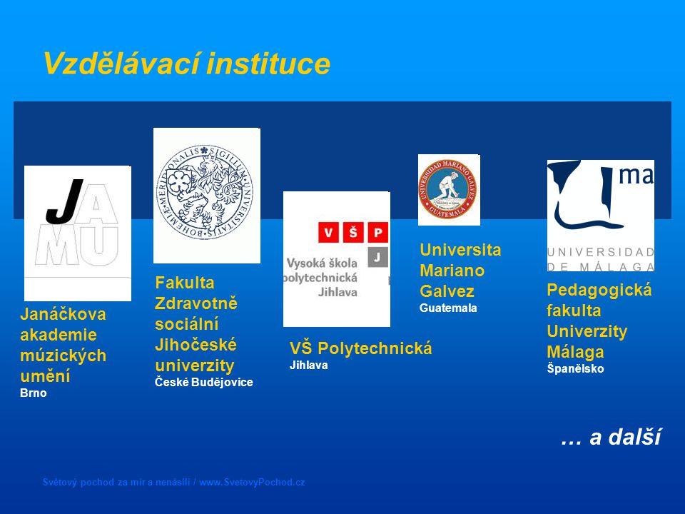 Světový pochod za mír a nenásilí / www.SvetovyPochod.cz Vzdělávací instituce Janáčkova akademie múzických umění Brno Fakulta Zdravotně sociální Jihoče